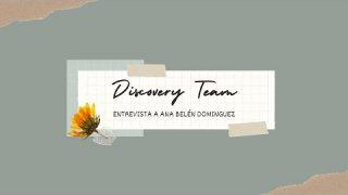 Discovery Team nos acerca al mundo de la investigación en las universidades de la mano de una gran investigadora de la Universidad Autónoma de Madrid.